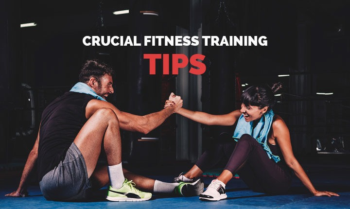 5 CRUCIAL FITNESS TRAINING TIPS TO REMEMBER AT A GYM